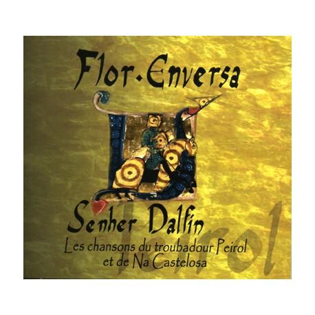 Senher Dalfin - Flor Enversa (CD) - Songs of troubadour Peirol et de Na Castelosa