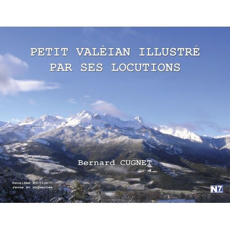 Petit Valèian illustré par ses locutions - Bernard Cugnet