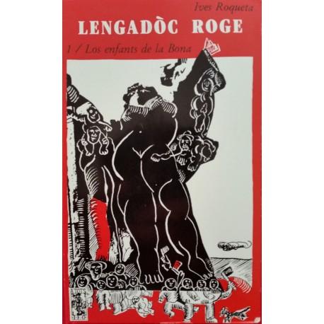 Lengadòc roge - 1/ Los enfants de la Bona - Yves Rouquette - Couverture