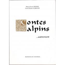 Contes alpins… autrement - Maria-Grazia Grosso et Louis-Étienne Albrand - Couverture