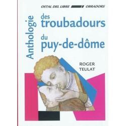 Anthologie des troubadours du Puy de Dome - Roger Teulat