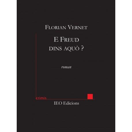 E Freud dins aquò ? - Florian Vernet - Crimis IEO edicions