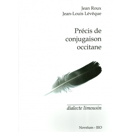 Précis de conjugaison occitane - Dialecte limousin - Jean Roux, Jean-Louis Lévêque