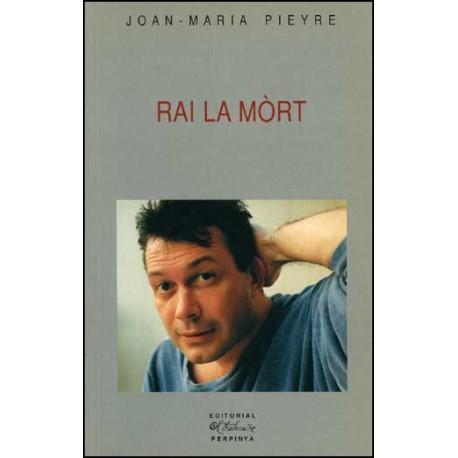 Rai la Mòrt - Joan-Maria Pieyre