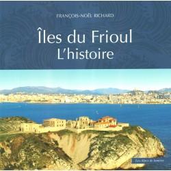 Îles du Frioul - L'histoire - François-Noel Richard - Cover