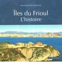 Îles du Frioul - L'histoire - François-Noel Richard