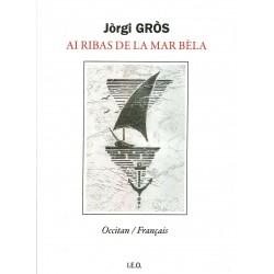 Ai ribas de la mar bèla - Jòrgi Gròs - Couverture