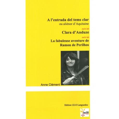 A l'entrada del temps clar, Clara d'Anduze, La fabuleuse histoire de Ramon de Perilhos - Anne Clément