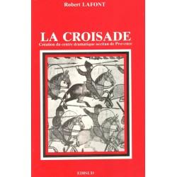 La Croisade - Robert Lafont - Centre dramatique occitan de Provence