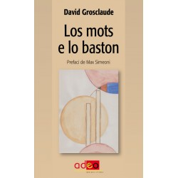 Los mots e lo baston (Les mots et le bâton) - David Grosclaude