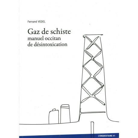 Gaz de Schiste, Manuel occitan de désintoxication - Fernand VEDEL