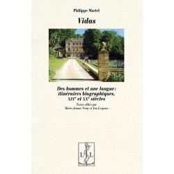 Vidas - Des hommes et une langue: itinéraires biographiques, XIXe et XXe siècles - Philippe Martel