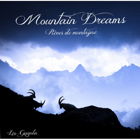 Mountain Dreams - Rêves de montagne - Léo Gayola