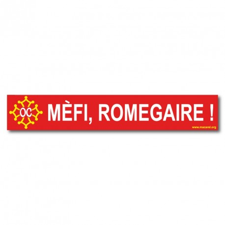 Autocollant  « Mèfi, romegaire ! » (attention, râleur) en occitan
