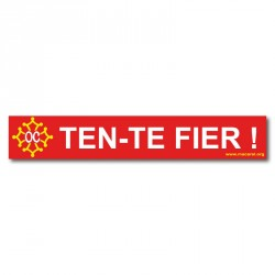 Sticker « Ten-te fièr ! » (Stand proud: be worthy) in occitan