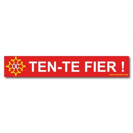 Autocollant «Ten-te fièr !» (Tiens-toi fier : sois digne) en occitan
