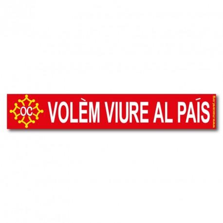 Autocollant «Volèm viure al país !» (Nous voulons vivre au pays) en occitan