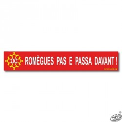 Sticker « Romègues pas e passa davant ! » (Do not moan and overtake) occitan