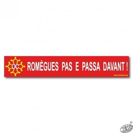 Autocollant «Romègues pas e passa davant !» (Ne râle pas et double) occitan
