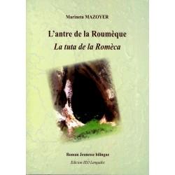 L'antre de la Roumèque / La tuta de la Romèca - Marineta Mazoyer