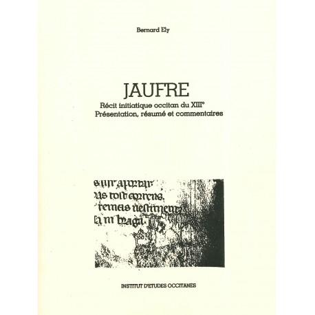 Jaufré - Récit initiatique occitan du XIIIe - Bernard Ély
