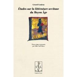 Études sur la littérature occitane du Moyen Âge - Gérard Gouiran
