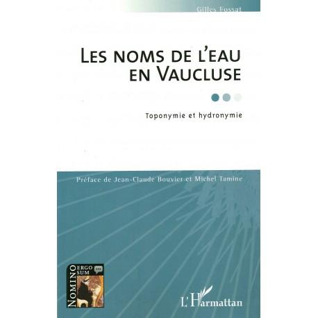 Les noms de l'eau en Vaucluse - Gilles Fossat