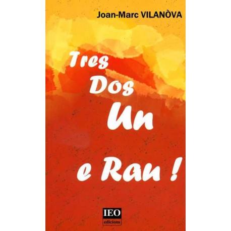 Tres, dos, un e rau! - Joan-Marc Vilanòva
