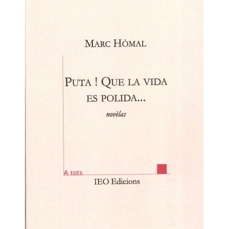 Puta ! Que la vida es polida... - Marc Hòmal - ATS 215