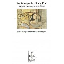 Per la lenga e la cultura d'Òc - Andrieu Lagarda, la fe en òbras