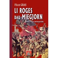 Li Roges dau Miegjorn - Tòme I èr: la Revolucion - Fèlis GRAS