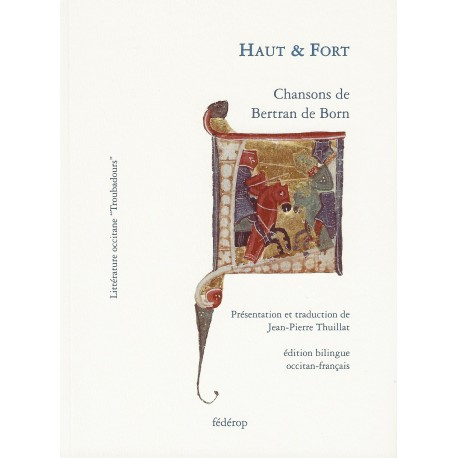 Haut & Fort - Chansons de Bertran de Born - Jean-Pierre Thuillat