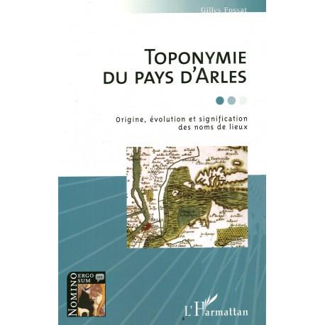 Toponymie du pays d'Arles - Gilles Fossat - Couverture du livre
