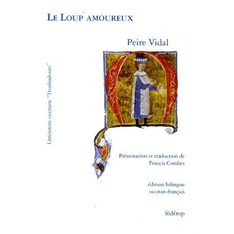 Le Loup amoureux - Peire Vidal