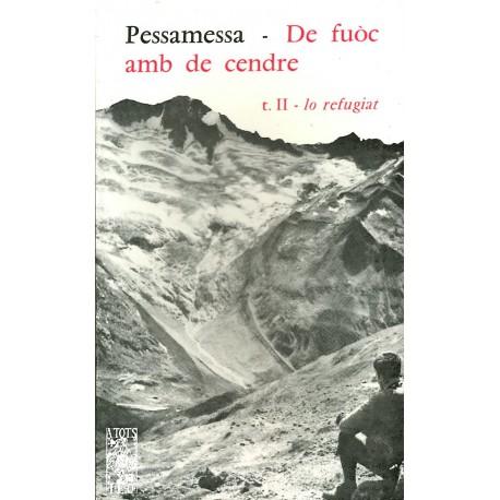 De fuòc amb de cendre (2) Lo refugiat - Pèire Pessamessa - ATS 18