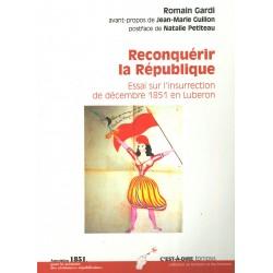 Reconquérir la République, Essai sur l'insurrection de décembre 1851 en Luberon - Romain Gardi