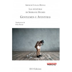 Gentlemen e Aventuras - Las aventuras de Sherlock Holmes II - Arthur CONAN DOYLE - Pèire Beziat