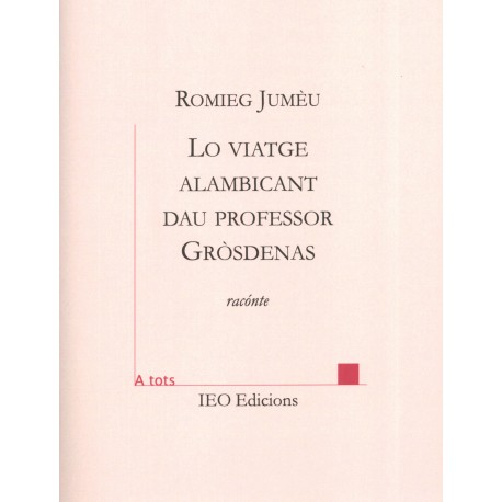 Lo viatge alambicant dau professor Gròsdenas - Romieg Jumèu - ATS 216