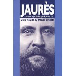 Jaurès, œuvres philosophiques II – De la réalité du Monde sensible