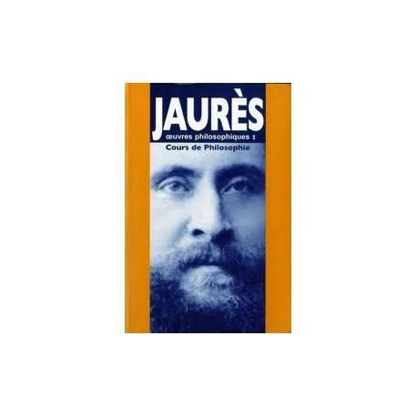 Jaurès, œuvres philosophiques I – Cours de philosophie - Jean Jaurès