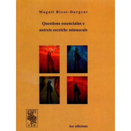 Questions essencialas e autreis escrichs minusculs - Magali Bizot-Dargent