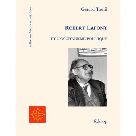 Robert Lafont et l'occitanisme politique - Gérard Tautil