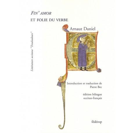 Fin'Amor et folie du verbe - Daniel Arnaut