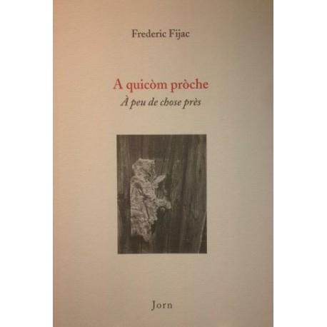 A quicòm pròche - Frederic Fijac