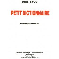 Petit dictionnaire Provençal-Français - Emil Levy