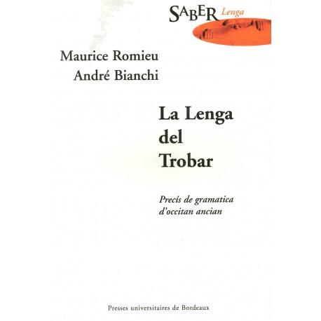 La Lenga del Trobar - Maurice Romieu, André Bianchi
