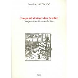 Compendi derisòri dau desidèri - Joan-Luc Sauvaigo