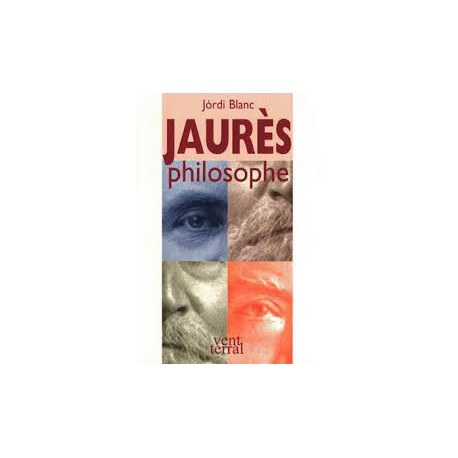 Jaurès philosophe - Jòrdi Blanc