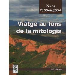 Viatge au fons de la mitologia - Pèire Pessamessa / Pierre Pessemesse- ATS180