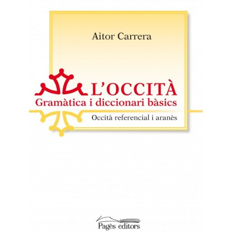 L'occità Gramàtica i diccionari bàsics – Occità referencial i aranès - Aitor Carrera